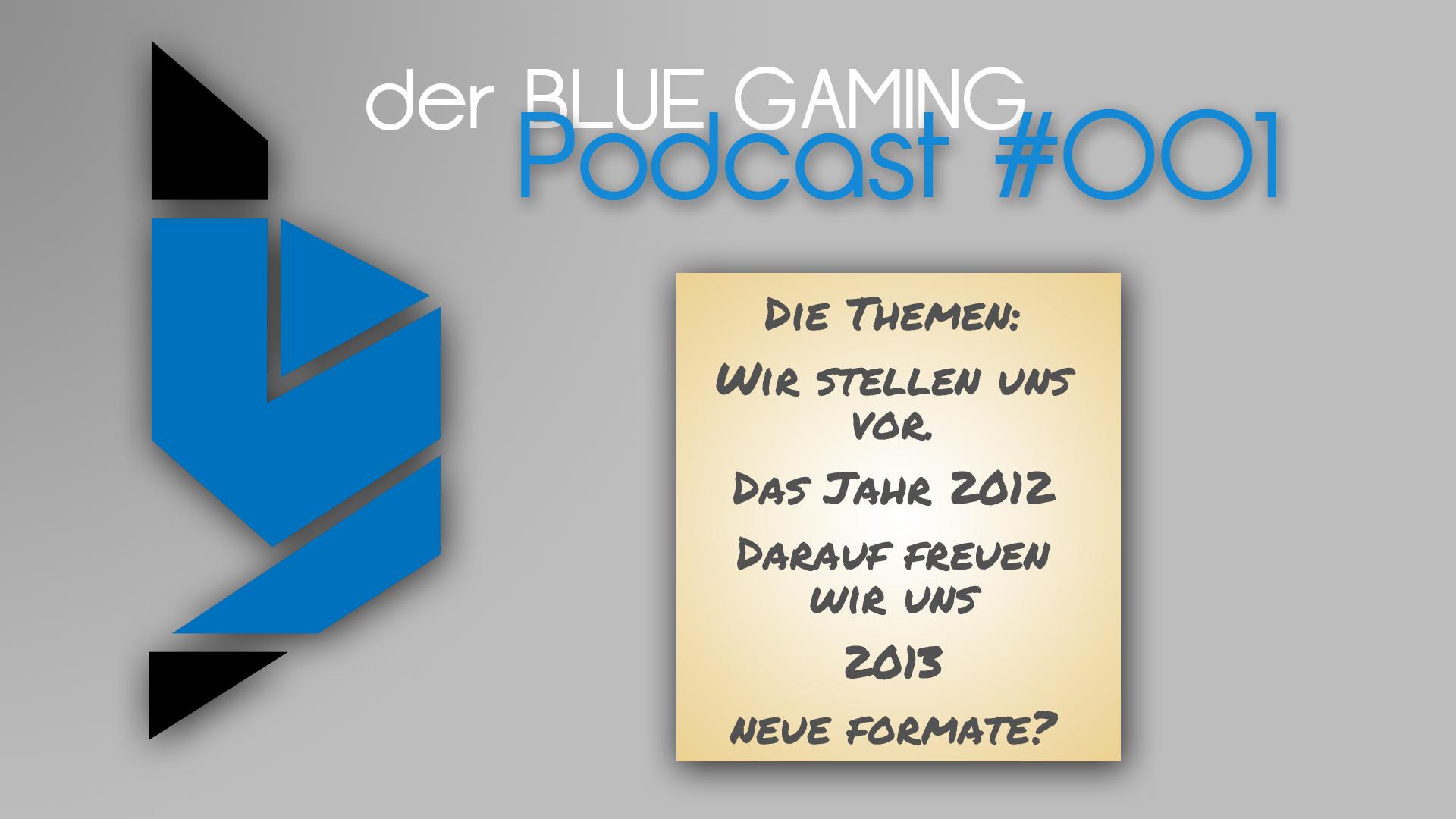 Der BLUE GAMING Podcast #001