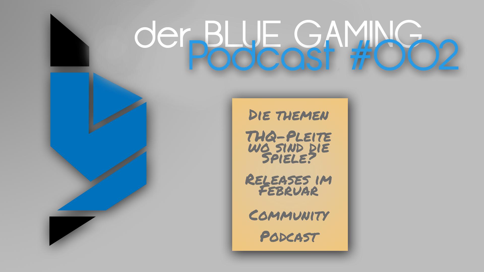 Der zweite BLUE GAMING Podcast